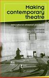Making Contemporary Theatre : International Rehearsal Processes, , 0719074924