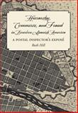 Hierarchy, Commerce, and Fraud in Bourbon Spanish America : A Postal Inspector's Expose, Hill, Ruth, 0826514928
