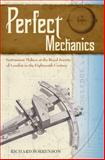 Perfect Mechanics : Instrument Makers at the Royal Society of London in the Eighteenth Century, Sorrenson, Richard, 0988744929
