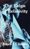 The Reign of Relativity, Haldane, Richard B. S, 1410204928