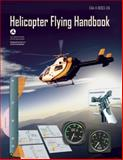 Helicopter Flying Handbook, Federal Aviation Administration, 162087492X