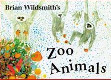 Brian Wildsmith's Zoo Animals, Brian Wildsmith, 1887734929
