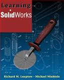 Learning Solidworks 2000, Lueptow, Richard M. and Minbiole, Michael, 0130334936