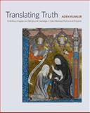 Translating Truth, Aden Kumler, 0300164939