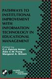 Pathways to Institutional Improvement with Information Technology in Educational Management : IFIP TC3/WG3.7 Fourth International Working Conference on Information Technology in Educational Management, July 27-31, 2000, Auckland, New Zealand, , 0792374932