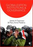 Globalization, Institutions and Governance, Caporaso, James A. and Madeira, Mary Anne, 1412934931