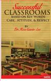 Successful Classrooms Based on Key Words: Care, Attitude, and Respect, Rose Gavin-Lee, 1482094932