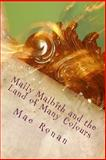 Mally Malbith and the Land of Many Colours, Mae Ronan, 1500424935
