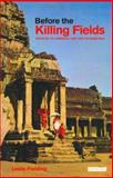 Before the Killing Fields : Witness to Cambodia and the Vietnam War, Fielding, Leslie, 1845114930