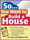 So... You Want to Build a House, William Null and J. M. Gore, 0071474935
