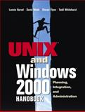 The UNIX and Windows 2000 Handbook : Planning, Integration and Administration, Harvel, Lonnie and Flynn, Steven, 0130254932