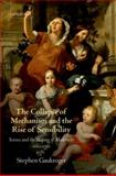 The Collapse of Mechanism and the Rise of Sensibility : Science and the Shaping of Modernity, 1680-1760, Gaukroger, Stephen, 0199594937