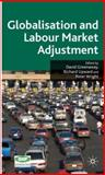Globalisation and Labour Market Adjustment, Greenaway, David, 0230004938