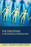 The Emotions : A Philosophical Introduction, Teroni, Fabrice and Deonna, Julien, 0415614937