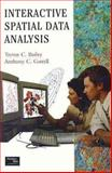 Interactive Spatial Data Analysis, Bailey, Trevor and Gatrell, Tony, 0582244935
