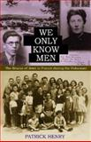 We Only Know Men, Patrick Henry, 0813214939
