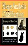 Shape Analysis and Classification : Theory and Practice, Costa, Luciano da Fontoura and Cesar, Roberto Marcondes, Jr., 0849334934