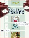 The Genesis of Germs, Alan L. Gillen, 0890514933