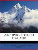 Archivio Storico Italiano, Deputazione To Patria and Deputazione Toscana Di Storia Patria, 1149204931