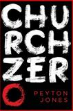 Church Zero, Peyton Jones, 1434704939