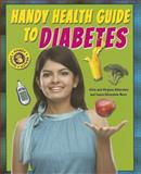 Handy Health Guide to Diabetes, Alvin Silverstein and Virginia Silverstein, 1464404933