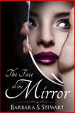 The Face in the Mirror, Barbara Stewart, 1481094939