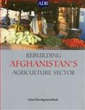 Rebuilding Afghanistan's Agriculture Sector, , 9715614930