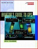 Aviator's Guide to GPS, Clarke, Bill, 0070094934