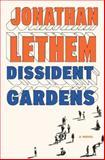 Dissident Gardens, Jonathan Lethem, 0385534930