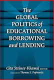 The Global Politics of Educational Borrowing and Lending, Steiner-Khamsi, Gita, 080774493X