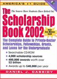 The Scholarship Book 2002, Cassidy, Daniel J., 0130924938
