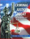 Criminal Justice Today : An Introductory Text for the Twenty-First Century, Schmalleger, Frank M., 0131844938