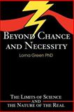 Beyond Chance and Necessity, Lorna Green, 059526493X