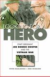 Looking for a Hero : Staff Sergeant Joe Ronnie Hooper and the Vietnam War, Maslowski, Peter and Winslow, Don, 0803224931