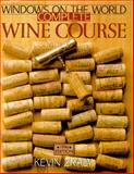 Windows on the World Complete Wine Course : 1997 Edition, Zraly, Kevin, 0806984937