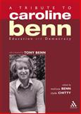Education and Democracy : A Tribute to Caroline Benn, Benn, Melissa and Chitty, Clyde, 0826474934