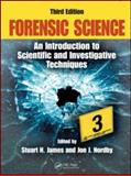 Forensic Science : An Introduction to Scientific and Investigative Techniques, James, Stuart H. and Nordby, Jon J., 1420064932