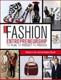 Guide to Fashion Entrepreneurship : The Plan, the Product, the Process, Carr, Melissa G. and Newell, Lisa Hopkins, 1609014936