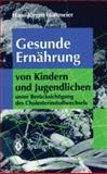 Gesunde Ernährung Von Kindern und Jugendlichen : Unter Berücksichtigung des Cholesterinstoffwechsels, Holtmeier, H. -j., 3540584935