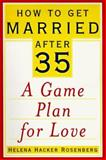 How to Get Married after 35, Helena Hacker Rosenberg, 0060174935