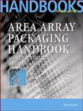 Area Array Packaging Handbook : Manufacturing and Assembly, Gilleo, Kenneth B., 0071374930
