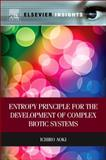 Entropy Principle for the Development of Complex Biotic Systems : Organisms, Ecosystems, the Earth, Aoki, Ichiro, 0123914930