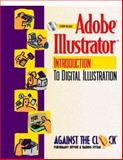 Adobe Illustrator 8 : An Introduction to Digital Illustration, Against the Clock, Inc. Staff, 0130844934