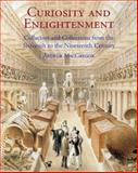 Curiosity and Enlightenment : Collectors and Collections from the Sixteenth to the Nineteenth Century, MacGregor, Arthur, 0300124937