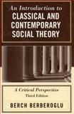 An Introduction to Classical and Contemporary Social Theory 3rd Edition