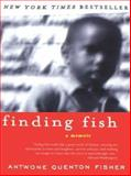 Finding Fish, Antwone Quenton Fisher, 0786254939
