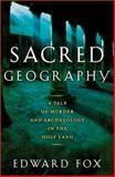 Sacred Geography, Edward Fox, 0805054936