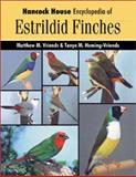 Hancock House Encyclopedia of Estrildid Finches, Matthew M. Vriends and Tanya M. Heming-Vriends, 0888394934