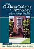 Your Graduate Training in Psychology : Effective Strategies for Success, , 1412994934