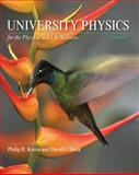 University Physics for the Physical and Life Sciences : Volume I, Kesten, Philip R. and Tauck, David L., 1429204931